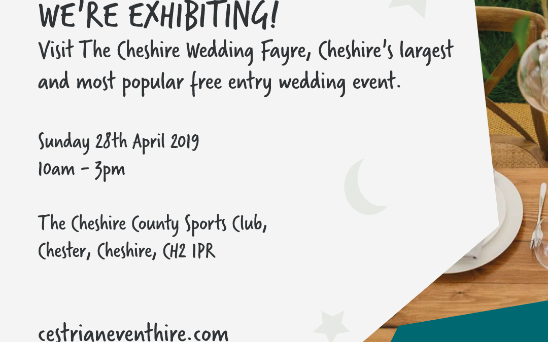 Visit us at The Cheshire Wedding Fayre!